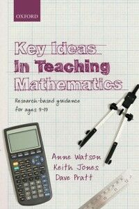 Ebook in inglese Key Ideas in Teaching Mathematics: Research-based guidance for ages 9-19 Jones, Keith , Pratt, Dave , Watson, Anne