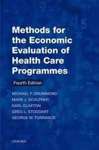 Ebook in inglese Methods for the Economic Evaluation of Health Care Programmes Claxton, Karl , Drummond, Michael F. , Sculpher, Mark J. , Stoddar, toddart