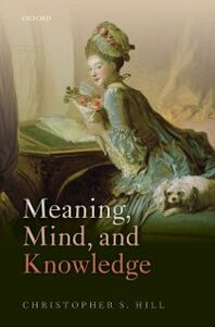 Ebook in inglese Meaning, Mind, and Knowledge Hill, Christopher S.