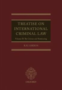 Ebook in inglese Treatise on International Criminal Law: Volume II: The Crimes and Sentencing Ambos, Kai