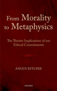 Ebook in inglese From Morality to Metaphysics: The Theistic Implications of our Ethical Commitments Ritchie, Angus
