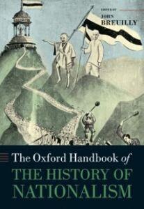 Foto Cover di Oxford Handbook of the History of Nationalism, Ebook inglese di  edito da OUP Oxford