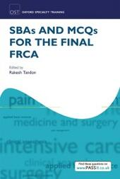 SBAs and MCQs for the Final FRCA