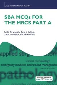 Ebook in inglese SBA MCQs for the MRCS Part A De Silva, Tania Samantha , Enoch , Moinuddin, Zia , Thrumurthy, Sri G.