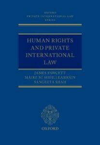Ebook in inglese Human Rights and Private International Law Fawcett, James J. , Shah, Sangeeta , Shuilleabhain, Maire Ni