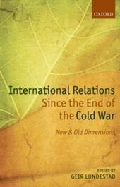 International Relations Since the End of the Cold War: New and Old Dimensions