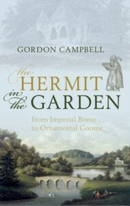 Ebook in inglese Hermit in the Garden: From Imperial Rome to Ornamental Gnome Campbell, Gordon