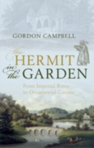 Foto Cover di Hermit in the Garden: From Imperial Rome to Ornamental Gnome, Ebook inglese di Gordon Campbell, edito da OUP Oxford