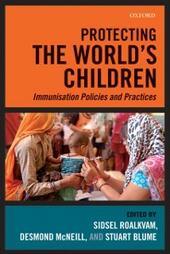 Protecting the World's Children: Immunisation policies and Practices