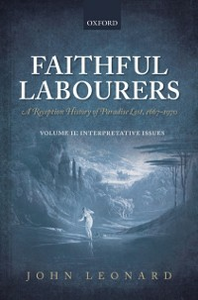 Ebook in inglese Faithful Labourers: A Reception History of Paradise Lost, 1667-1970: Volume I: Style and Genre; Volume II: Interpretative Issues Leonard, John