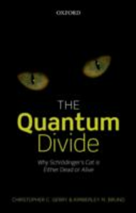 Ebook in inglese Quantum Divide: Why Schrödingers Cat is Either Dead or Alive Bruno, Kimberley M. , Gerry, Christopher C.