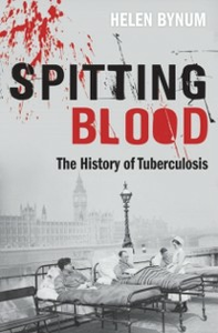 Ebook in inglese Spitting Blood: The history of tuberculosis Bynum, Helen