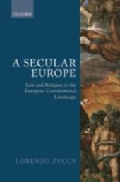 Secular Europe: Law and Religion in the European Constitutional Landscape