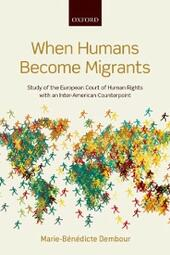 When Humans Become Migrants: Study of the European Court of Human Rights with an Inter-American Counterpoint