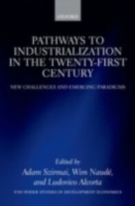 Foto Cover di Pathways to Industrialization in the Twenty-First Century: New Challenges and Emerging Paradigms, Ebook inglese di  edito da OUP Oxford