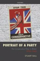 Portrait of a Party: The Conservative Party in Britain 1918-1945