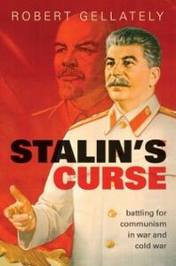 Ebook in inglese Stalin's Curse: Battling for Communism in War and Cold War Gellately, Robert