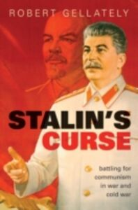 Foto Cover di Stalins Curse: Battling for Communism in War and Cold War, Ebook inglese di Robert Gellately, edito da OUP Oxford