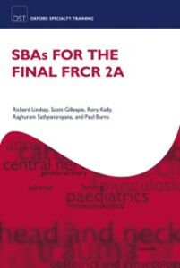 Ebook in inglese SBAs for the Final FRCR 2A Burns, Paul , Gillespie, Scott , Kelly, Rory , Lindsay, Richard