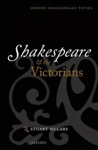 Ebook in inglese Shakespeare and the Victorians Sillars, Stuart