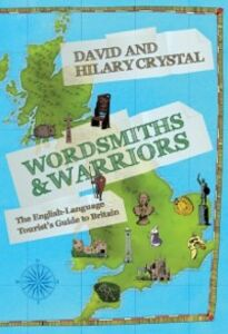 Foto Cover di Wordsmiths and Warriors: The English-Language Tourists Guide to Britain, Ebook inglese di David Crystal,Hilary Crystal, edito da OUP Oxford
