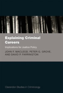 Ebook in inglese Explaining Criminal Careers: Implications for Justice Policy Farrington, David , Grove, Peter , MacLeod, John F.
