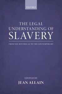 Ebook in inglese Legal Understanding of Slavery: From the Historical to the Contemporary