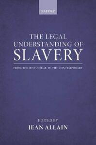 Foto Cover di Legal Understanding of Slavery: From the Historical to the Contemporary, Ebook inglese di  edito da OUP Oxford