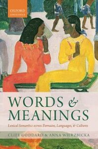 Ebook in inglese Words and Meanings: Lexical Semantics Across Domains, Languages, and Cultures Goddard, Cliff , Wierzbicka, Anna