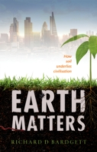Ebook in inglese Earth Matters: How soil underlies civilization Bardgett, Richard