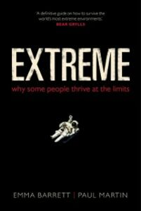 Ebook in inglese Extreme: Why some people thrive at the limits Barrett, Emma , Martin, Paul