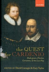 Ebook in inglese Quest for Cardenio: Shakespeare, Fletcher, Cervantes, and the Lost Play -, -