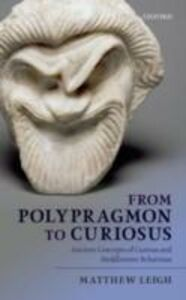 Ebook in inglese From Polypragmon to Curiosus: Ancient Concepts of Curious and Meddlesome Behaviour Leigh, Matthew