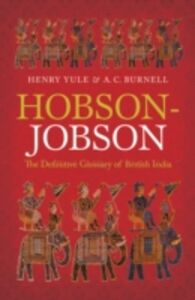 Ebook in inglese Hobson-Jobson: The Definitive Glossary of British India Burnell, A. C. , Yule, Henry