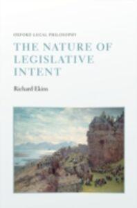 Ebook in inglese Nature of Legislative Intent Ekins, Richard
