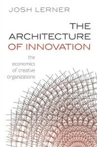 Ebook in inglese Architecture of Innovation: The Economics of Creative Organizations -, -