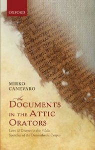 Ebook in inglese Documents in the Attic Orators: Laws and Decrees in the Public Speeches of the Demosthenic Corpus Canevaro, Mirko