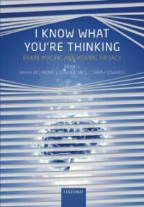 Ebook in inglese I Know What You're Thinking: Brain imaging and mental privacy