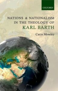 Ebook in inglese Nations and Nationalism in the Theology of Karl Barth Moseley, Carys