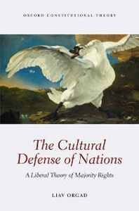Ebook in inglese Cultural Defense of Nations: A Liberal Theory of Majority Rights Orgad, Liav