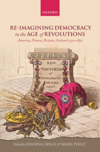 Ebook in inglese Re-imagining Democracy in the Age of Revolutions: America, France, Britain, Ireland 1750-1850 -, -