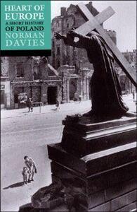 Foto Cover di Heart of Europe: The Past in Poland's Present, Ebook inglese di Norman Davies, edito da OUP Oxford