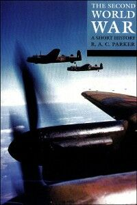 Foto Cover di Second World War: A Short History, Ebook inglese di R. A. C. Parker, edito da OUP Oxford