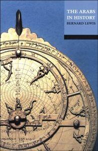 Ebook in inglese Arabs in History Lewis, Bernard