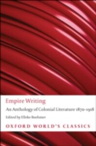 Ebook in inglese Empire Writing: An Anthology of Colonial Literature 1870-1918 -, -