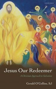 Foto Cover di Jesus Our Redeemer: A Christian Approach to Salvation, Ebook inglese di Gerald O'Collins, SJ, edito da OUP Oxford