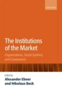 Ebook in inglese Institutions of the Market: Organizations, Social Systems, and Governance -, -