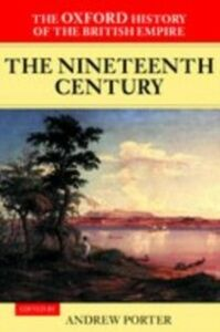 Ebook in inglese Oxford History of the British Empire: Volume III: The Nineteenth Century -, -