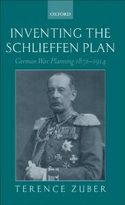 Foto Cover di Inventing the Schlieffen Plan: German War Planning 1871-1914, Ebook inglese di Terence Zuber, edito da OUP Oxford