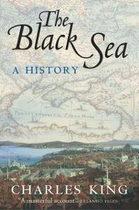Foto Cover di Black Sea: A History, Ebook inglese di Charles King, edito da OUP Oxford